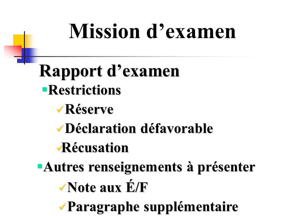 Mission dexamen Rapport dexamen Restrictions Restrictions Réserve Réserve Autres renseignements à présenter Autres renseignements à présenter Déclarat