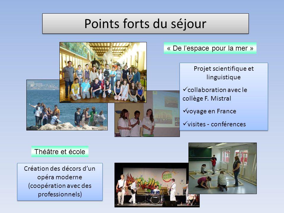 Points forts du séjour « De lespace pour la mer » Projet scientifique et linguistique collaboration avec le collège F.