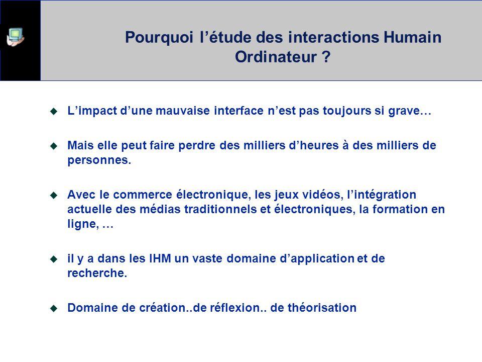 Pourquoi létude des interactions Humain Ordinateur .
