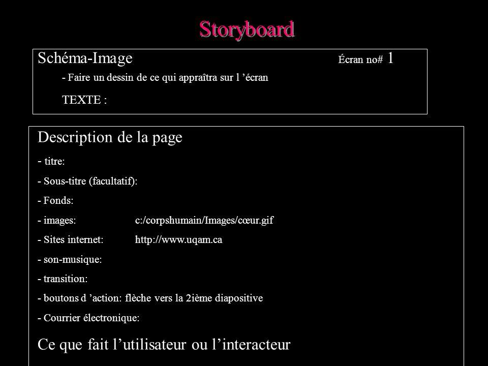Storyboard Description de la page - titre: - Sous-titre (facultatif): - Fonds: - images: c:/corpshumain/Images/cœur.gif - Sites internet: http://www.u