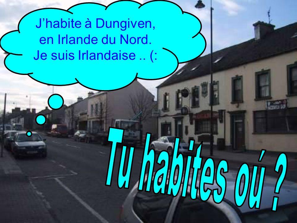 Jhabite à Dungiven, en Irlande du Nord. Je suis Irlandaise.. (: