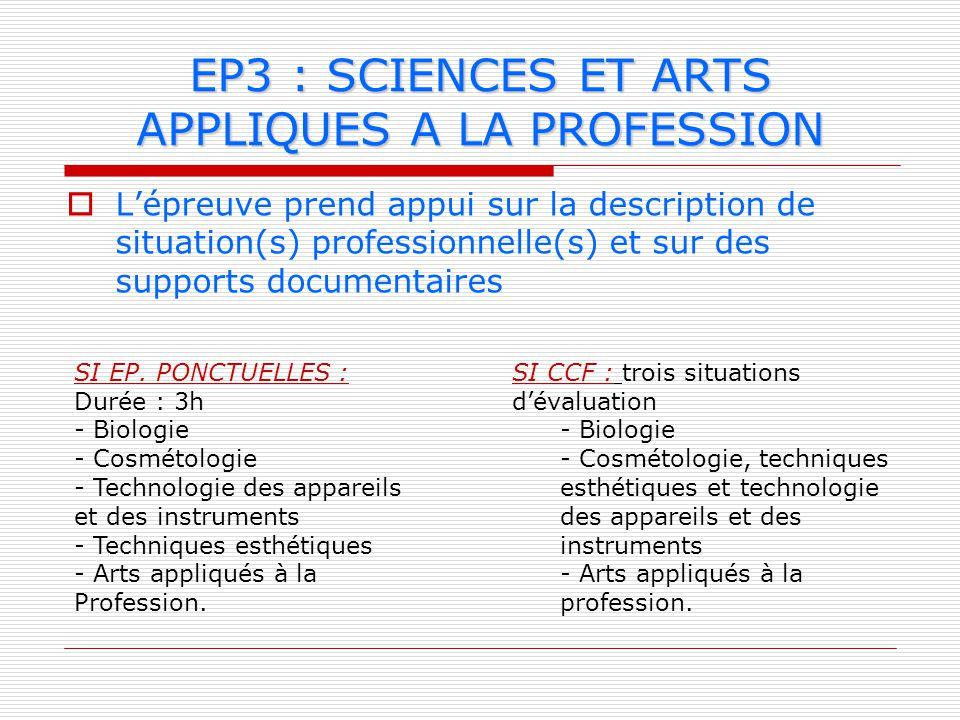 Lépreuve prend appui sur la description de situation(s) professionnelle(s) et sur des supports documentaires EP3 : SCIENCES ET ARTS APPLIQUES A LA PRO