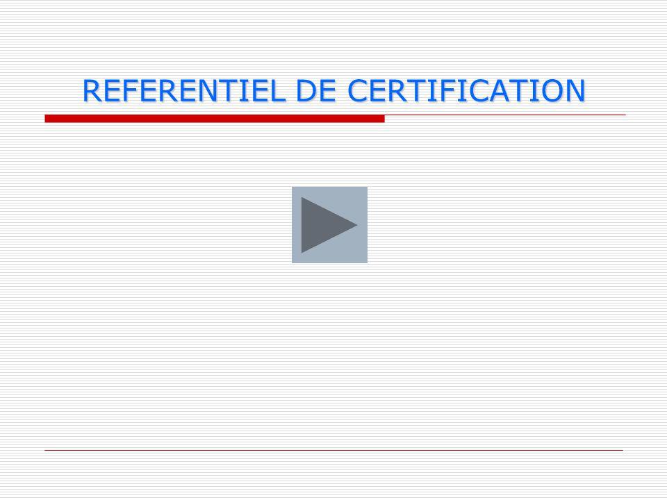 REFERENTIEL DE CERTIFICATION