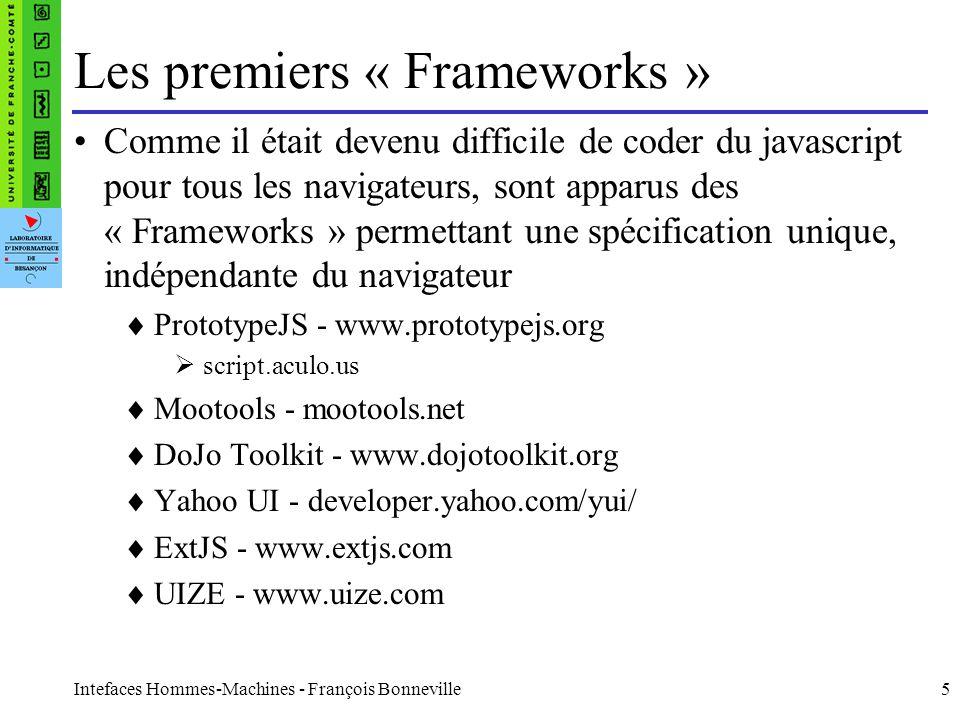 Intefaces Hommes-Machines - François Bonneville6 JQuery Une bibliothèque javascript open-source et cross- browser Elle permet de traverser et manipuler très facilement l arbre DOM des pages web à l aide d une syntaxe fortement similaire à celle d XPath.