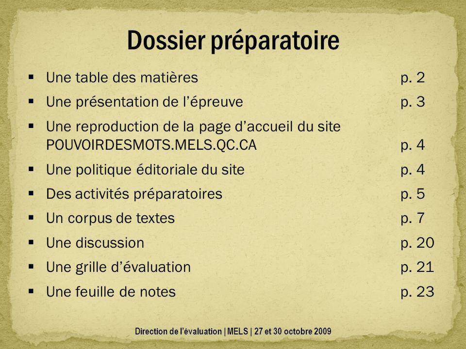 Direction de lévaluation | MELS | 27 et 30 octobre 2009 Dossier préparatoire Une table des matières p.