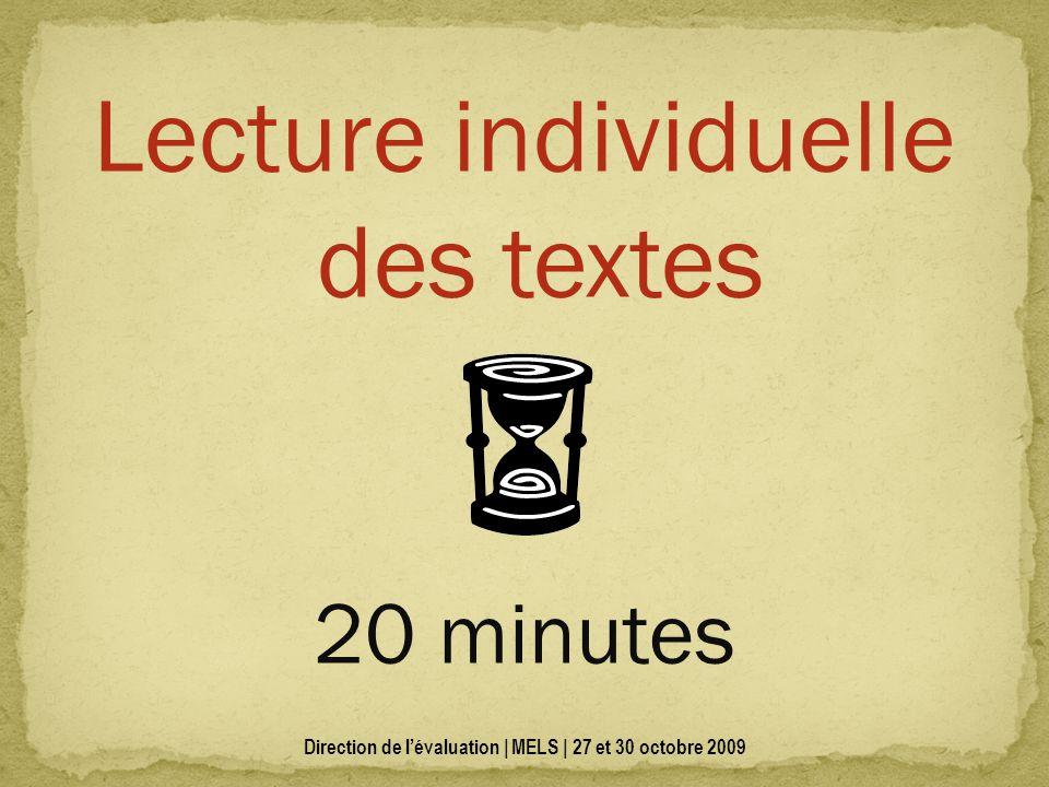 Lecture individuelle des textes 20 minutes Direction de lévaluation | MELS | 27 et 30 octobre 2009