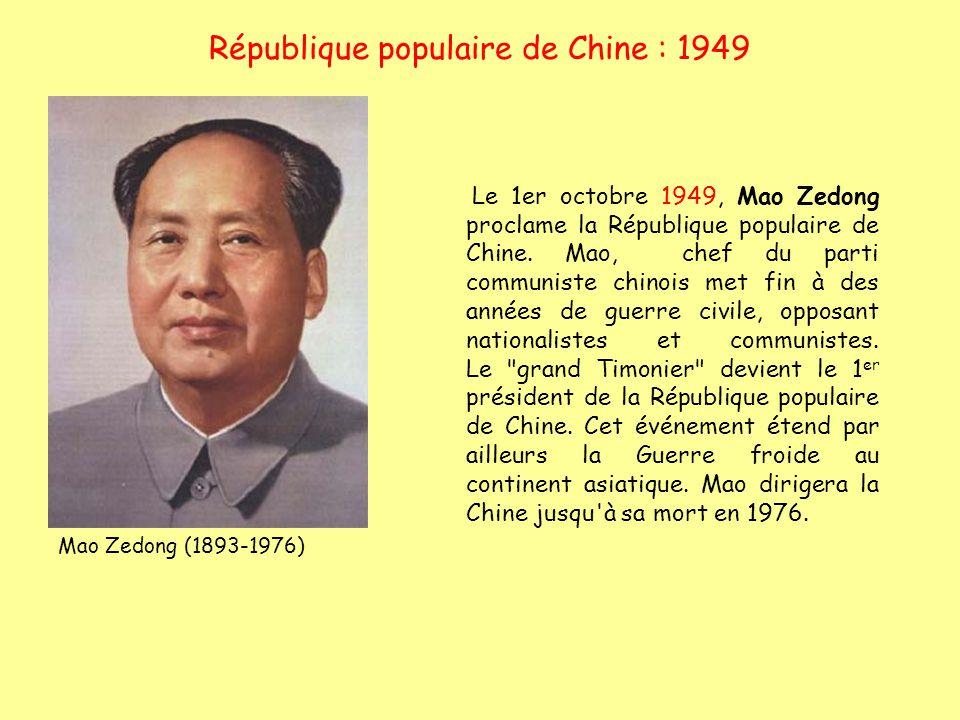 République populaire de Chine : 1949 Le 1er octobre 1949, Mao Zedong proclame la République populaire de Chine. Mao, chef du parti communiste chinois