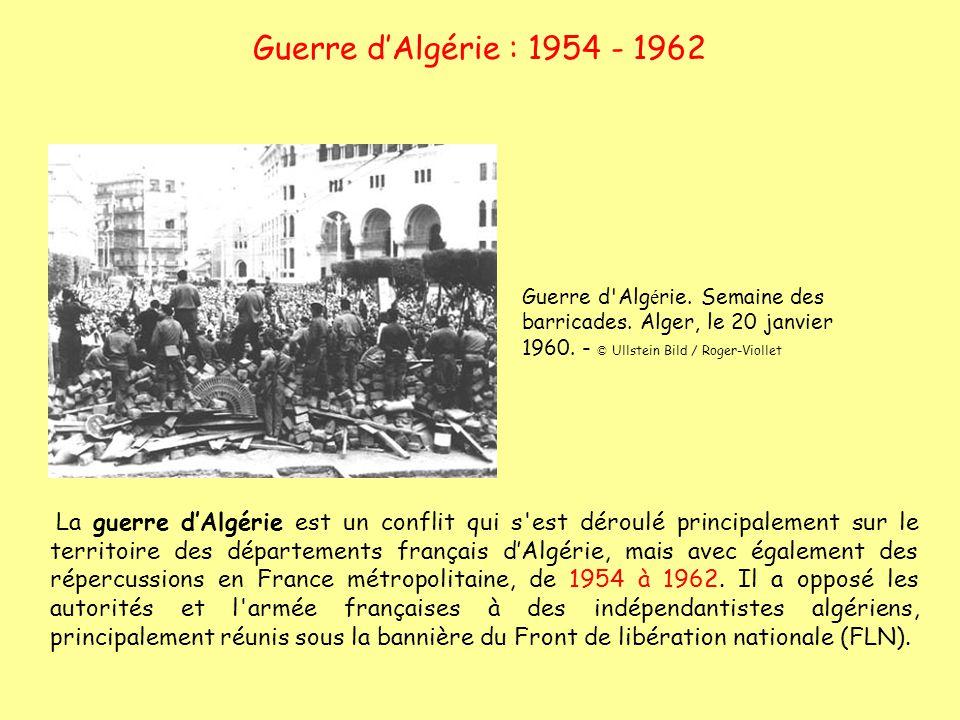 Guerre dAlgérie : 1954 - 1962 La guerre dAlgérie est un conflit qui s'est déroulé principalement sur le territoire des départements français dAlgérie,