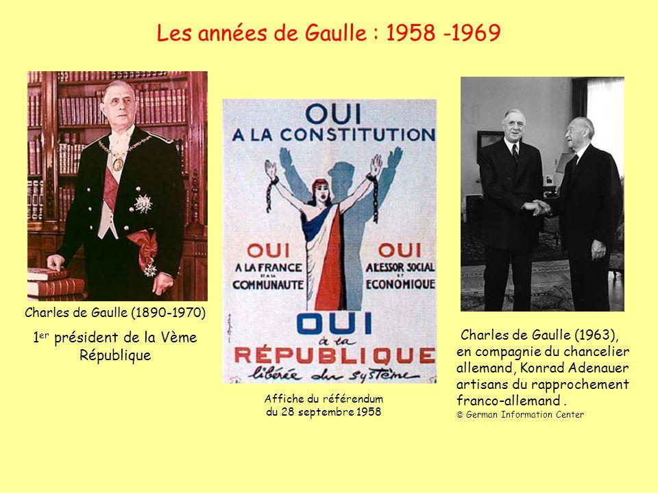 Les années de Gaulle : 1958 -1969 Charles de Gaulle (1890-1970) 1 er président de la Vème République Charles de Gaulle (1963), en compagnie du chancel