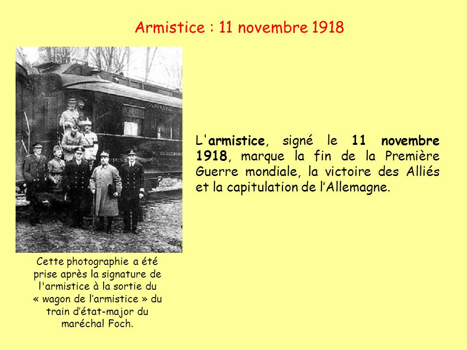 L'armistice, signé le 11 novembre 1918, marque la fin de la Première Guerre mondiale, la victoire des Alliés et la capitulation de lAllemagne. Cette p