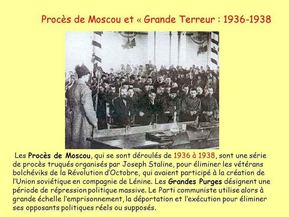 Procès de Moscou et « Grande Terreur : 1936-1938 Les Procès de Moscou, qui se sont déroulés de 1936 à 1938, sont une série de procès truqués organisés