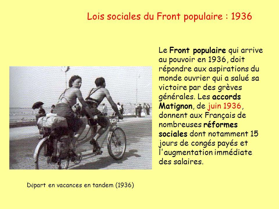 Lois sociales du Front populaire : 1936 D é part en vacances en tandem (1936) Le Front populaire qui arrive au pouvoir en 1936, doit répondre aux aspi