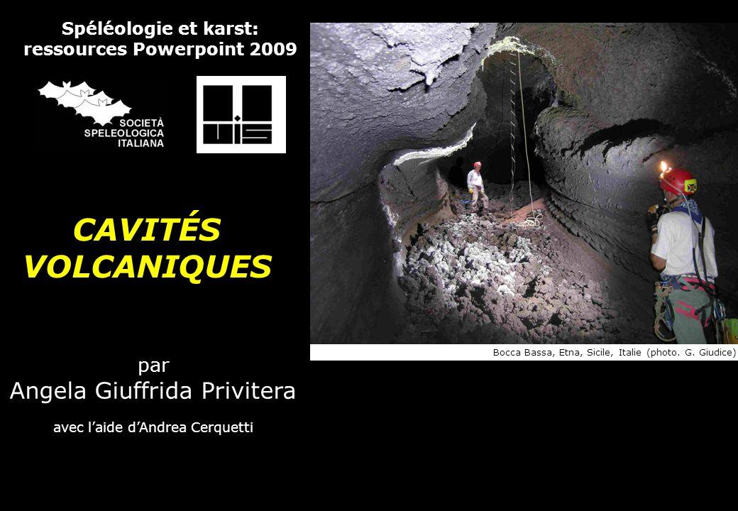 Volcanospéléologie- Società Speleologica Italiana 2009 INTRODUCTION Bien que ce soit difficile à croire, les cavités volcaniques sont de loin les cavités naturelles les plus communes et les plus grandes dans l Univers.