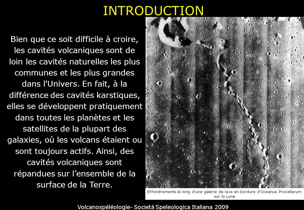 Elles se développent le long de fractures permettant lélévation et le basculement de la lave.