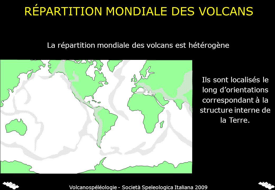 RÉPARTITION MONDIALE DES VOLCANS Ils sont localisés le long dorientations correspondant à la structure interne de la Terre. La répartition mondiale de