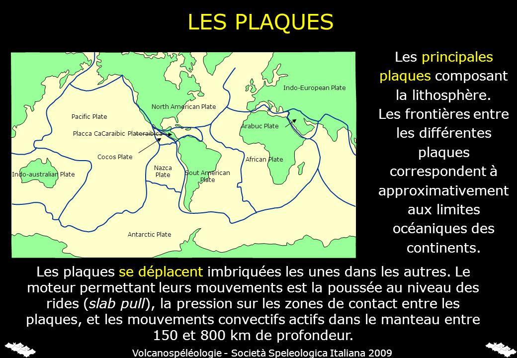 LES PLAQUES Les principales plaques composant la lithosphère. Les frontières entre les différentes plaques correspondent à approximativement aux limit