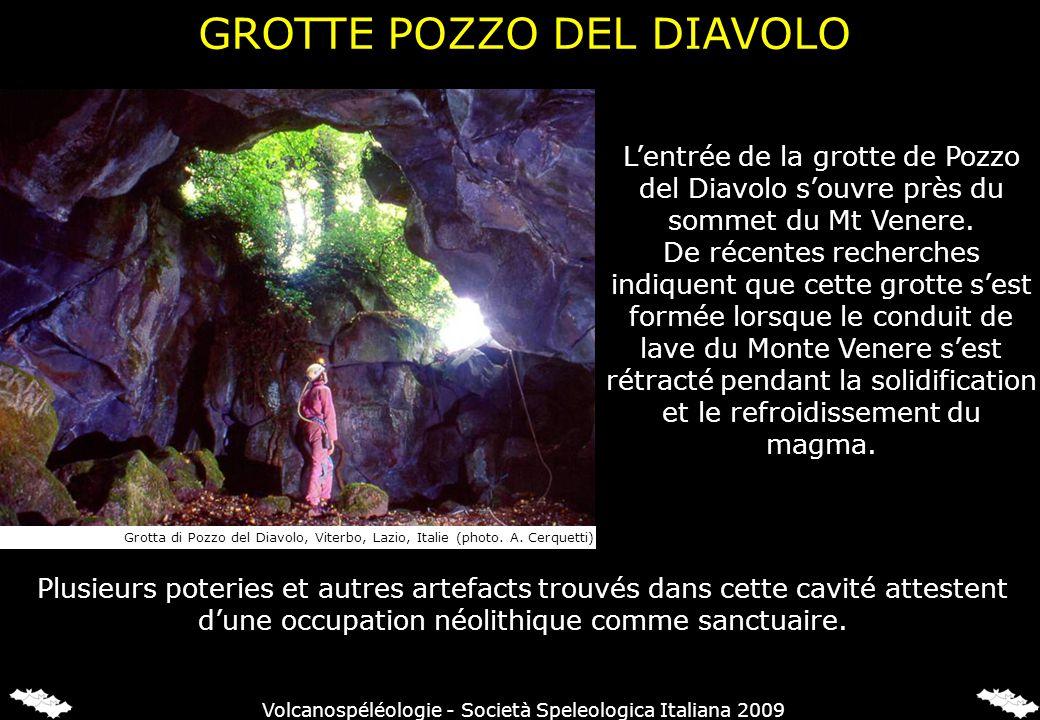 GROTTE POZZO DEL DIAVOLO Lentrée de la grotte de Pozzo del Diavolo souvre près du sommet du Mt Venere. De récentes recherches indiquent que cette grot