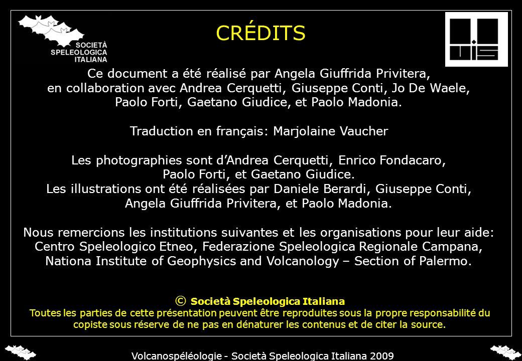 Ce document a été réalisé par Angela Giuffrida Privitera, en collaboration avec Andrea Cerquetti, Giuseppe Conti, Jo De Waele, Paolo Forti, Gaetano Gi