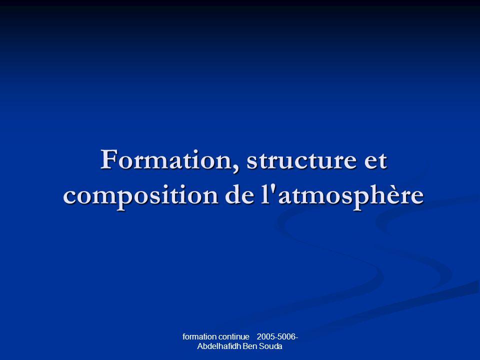 formation continue 2005-5006- Abdelhafidh Ben Souda Formation, structure et composition de l atmosphère