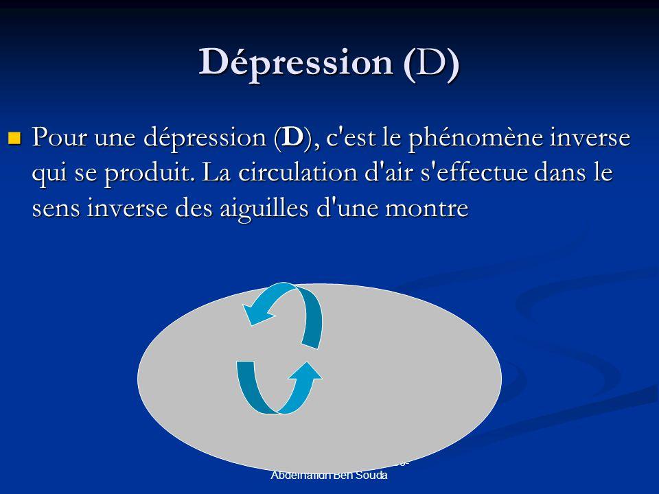 formation continue 2005-5006- Abdelhafidh Ben Souda Dépression (D) Pour une dépression (D), c est le phénomène inverse qui se produit.