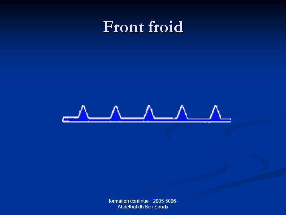 formation continue 2005-5006- Abdelhafidh Ben Souda Front froid