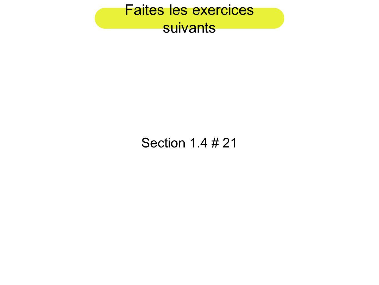 Faites les exercices suivants Section 1.4 # 21