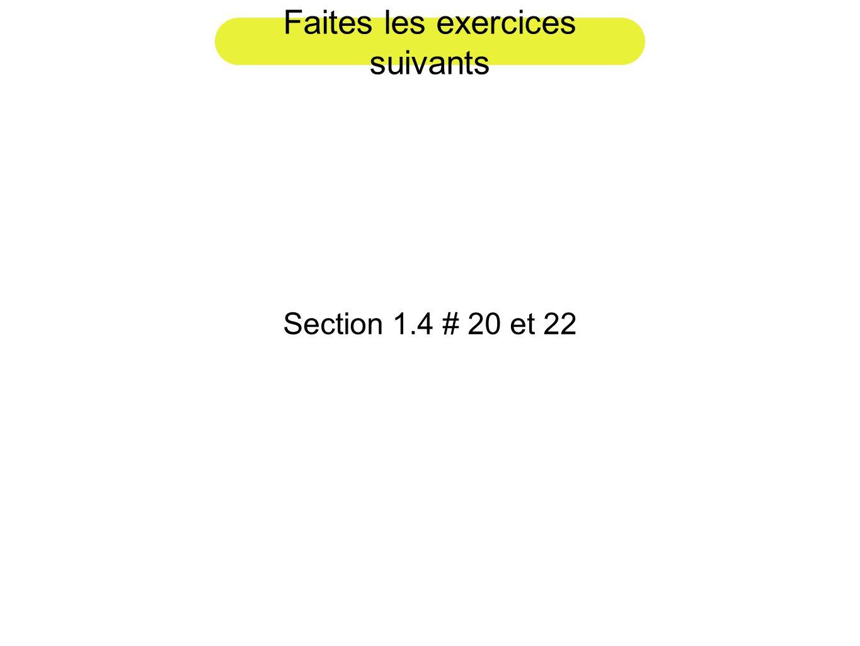 Faites les exercices suivants Section 1.4 # 20 et 22