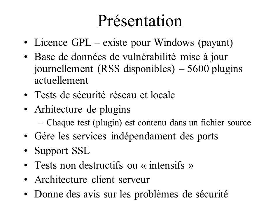 Présentation Licence GPL – existe pour Windows (payant) Base de données de vulnérabilité mise à jour journellement (RSS disponibles) – 5600 plugins ac