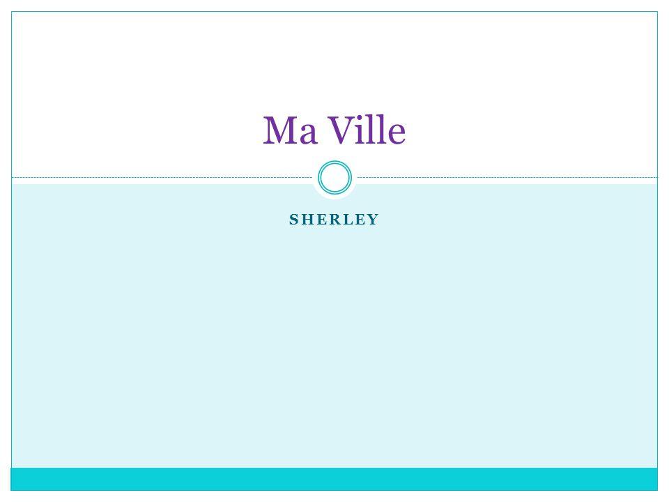 SHERLEY Ma Ville