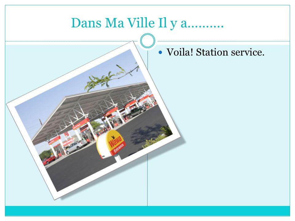 Dans Ma Ville Il y a………. Voila! Station service.