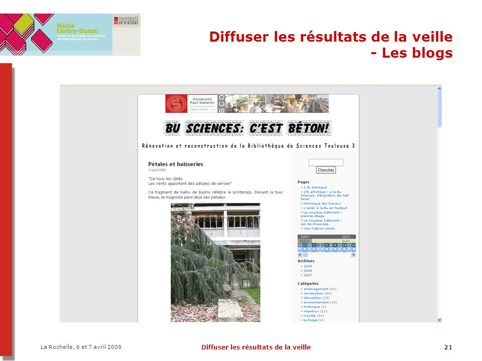 La Rochelle, 6 et 7 avril 2009 Diffuser les résultats de la veille21 Diffuser les résultats de la veille - Les blogs