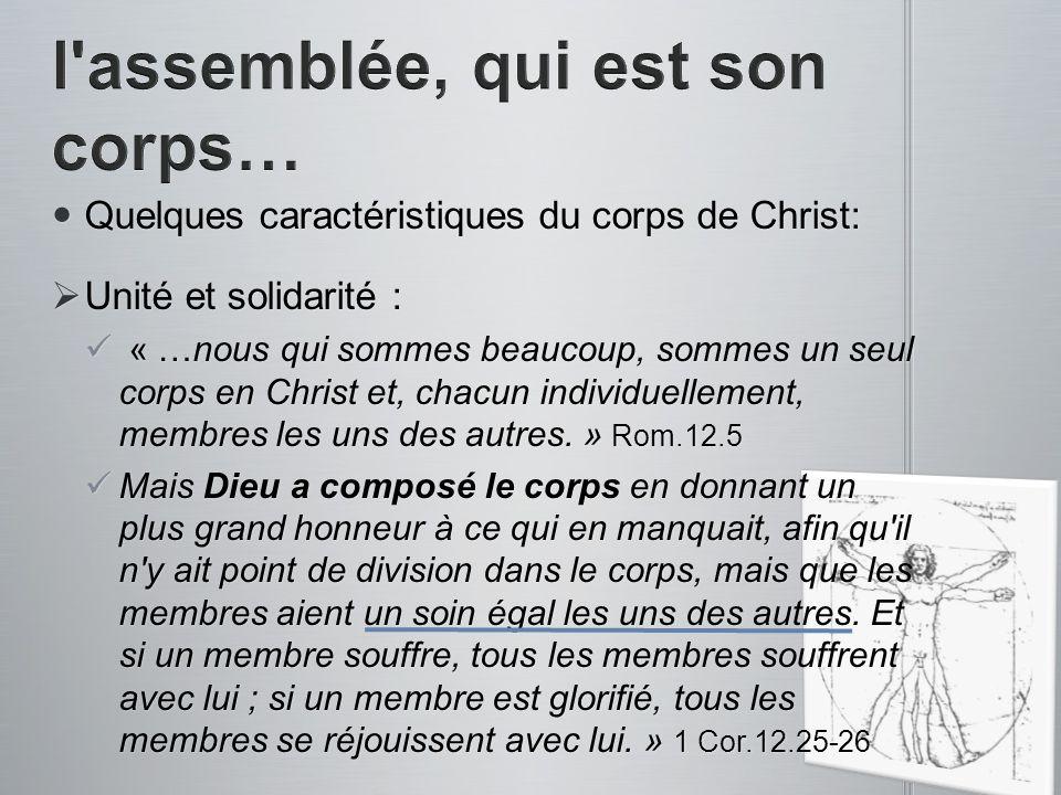 Quelques caractéristiques du corps de Christ: Quelques caractéristiques du corps de Christ: Unité et solidarité : Unité et solidarité : « …nous qui so
