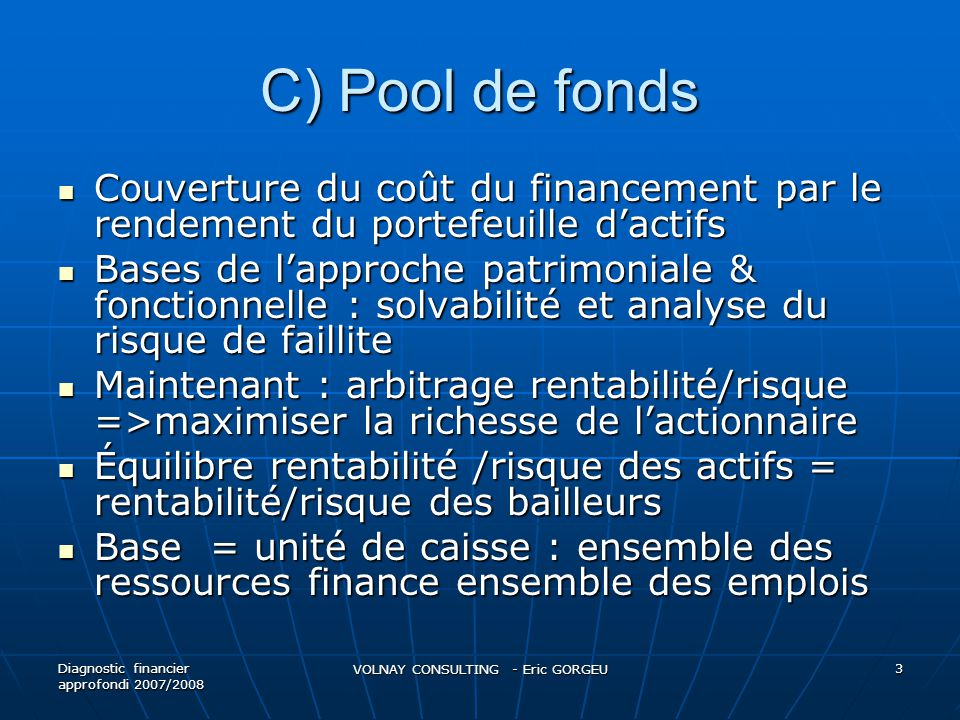 C) Pool de fonds Couverture du coût du financement par le rendement du portefeuille dactifs Couverture du coût du financement par le rendement du port