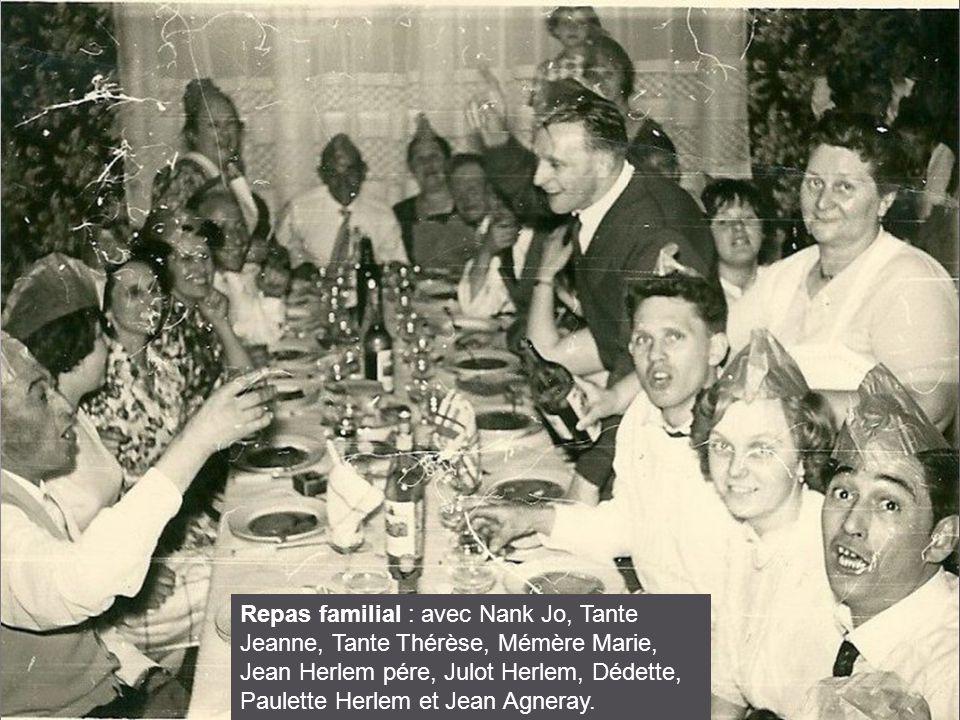 Repas familial : avec Nank Jo, Tante Jeanne, Tante Thérèse, Mémère Marie, Jean Herlem pére, Julot Herlem, Dédette, Paulette Herlem et Jean Agneray.