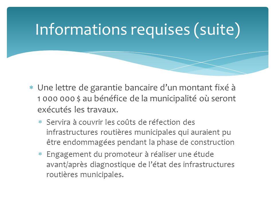 Une lettre de garantie bancaire dun montant fixé à 1 000 000 $ au bénéfice de la municipalité où seront exécutés les travaux.
