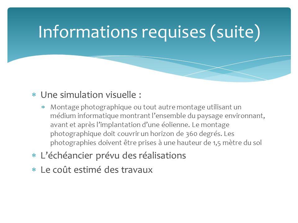 Une simulation visuelle : Montage photographique ou tout autre montage utilisant un médium informatique montrant lensemble du paysage environnant, avant et après limplantation dune éolienne.