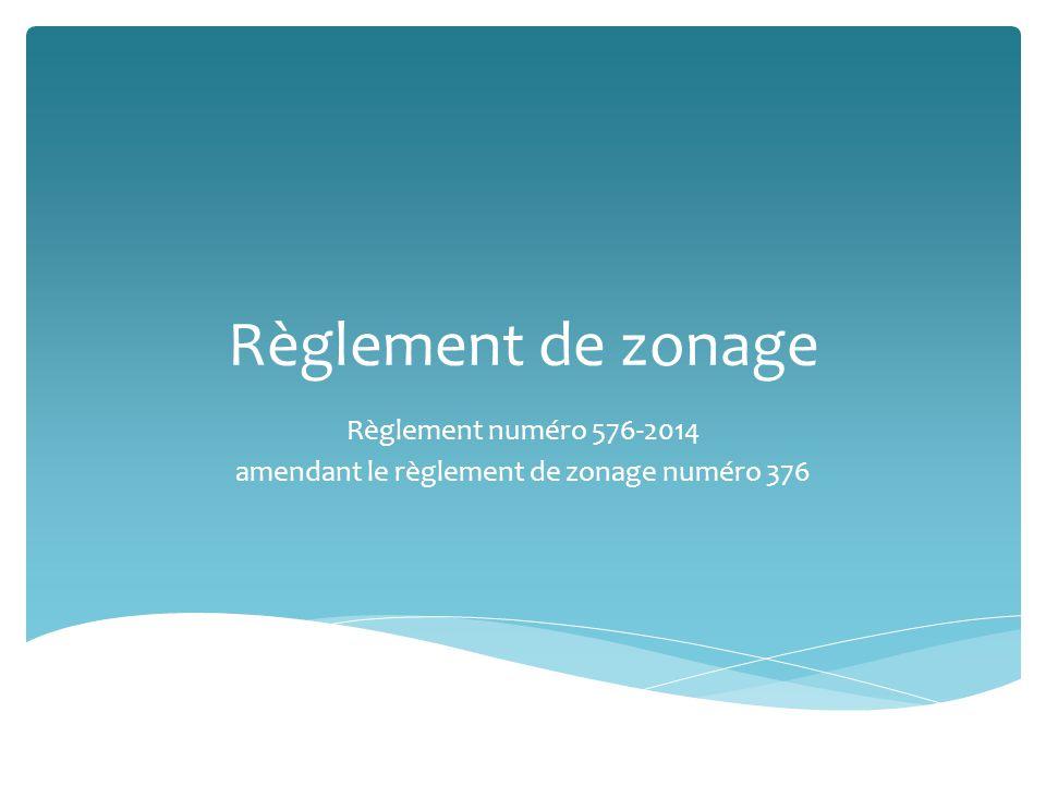 Règlement de zonage Règlement numéro 576-2014 amendant le règlement de zonage numéro 376
