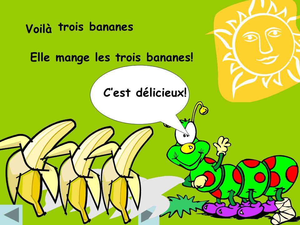 Voilà Elle trois bananes mange les trois bananes! Cest délicieux!