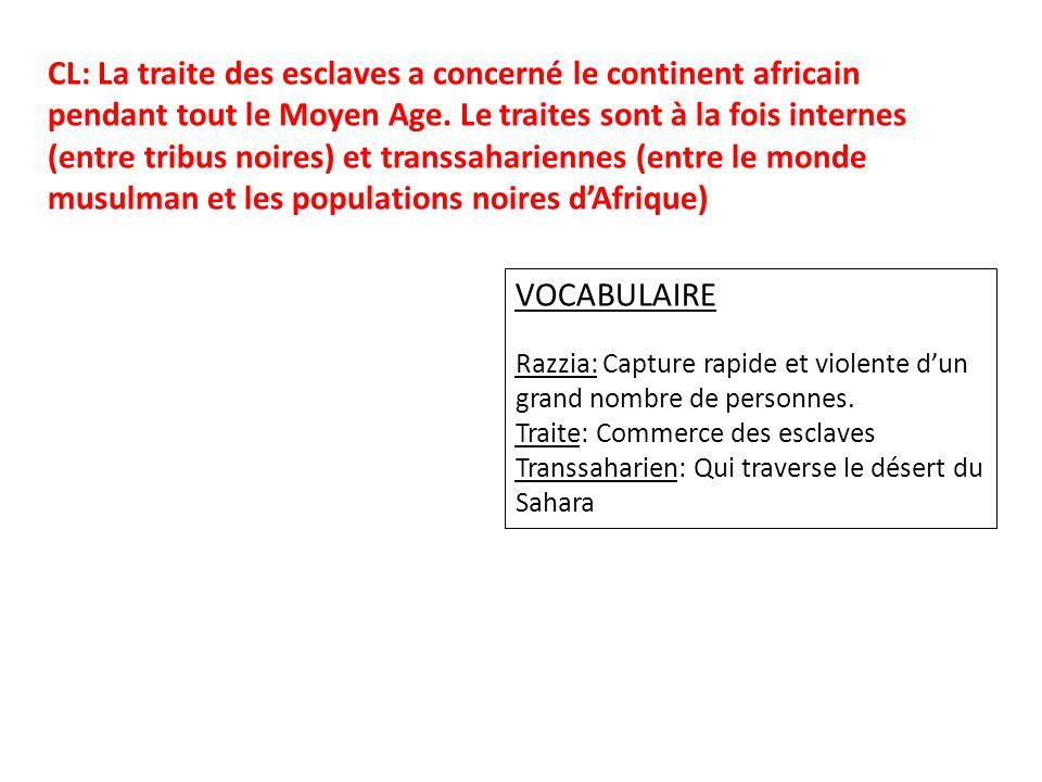 CL: La traite des esclaves a concerné le continent africain pendant tout le Moyen Age.
