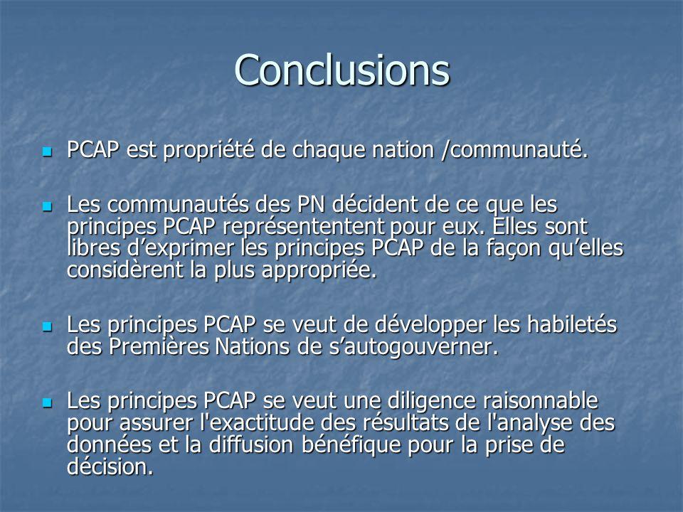 Conclusions PCAP est propriété de chaque nation /communauté. PCAP est propriété de chaque nation /communauté. Les communautés des PN décident de ce qu