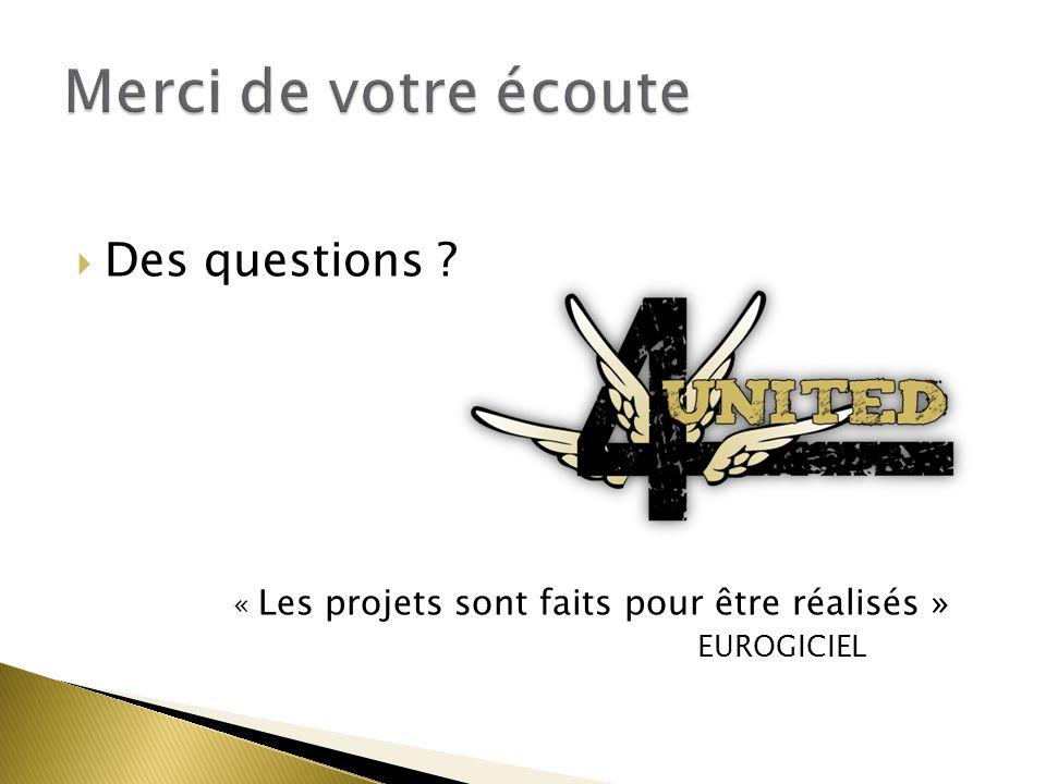 Des questions ? « Les projets sont faits pour être réalisés » EUROGICIEL