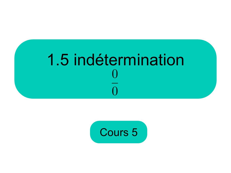 Cours 5 1.5 indétermination