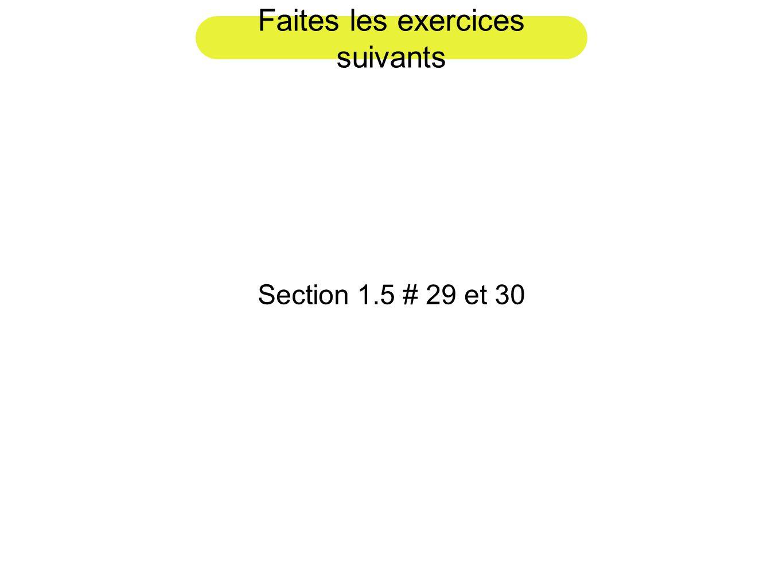 Faites les exercices suivants Section 1.5 # 29 et 30