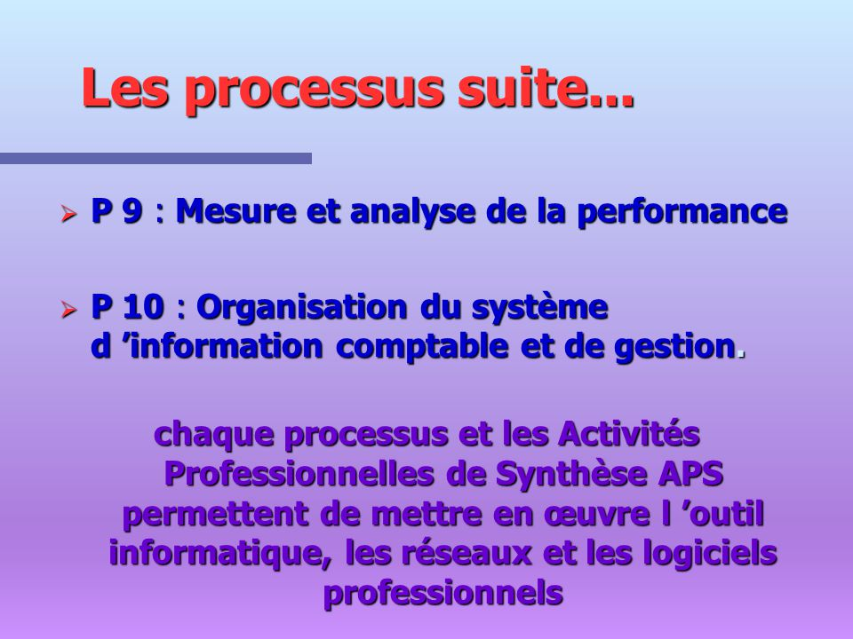 P 9 : Mesure et analyse de la performance P 9 : Mesure et analyse de la performance P 10 : Organisation du système d information comptable et de gesti