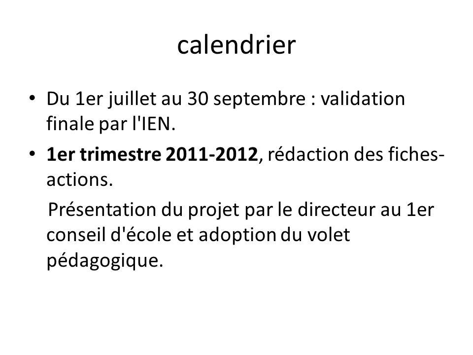 calendrier Du 1er juillet au 30 septembre : validation finale par l IEN.