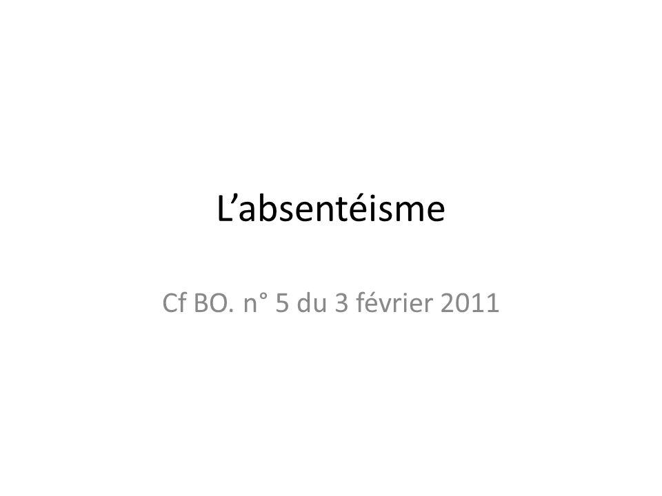 Labsentéisme Cf BO. n° 5 du 3 février 2011