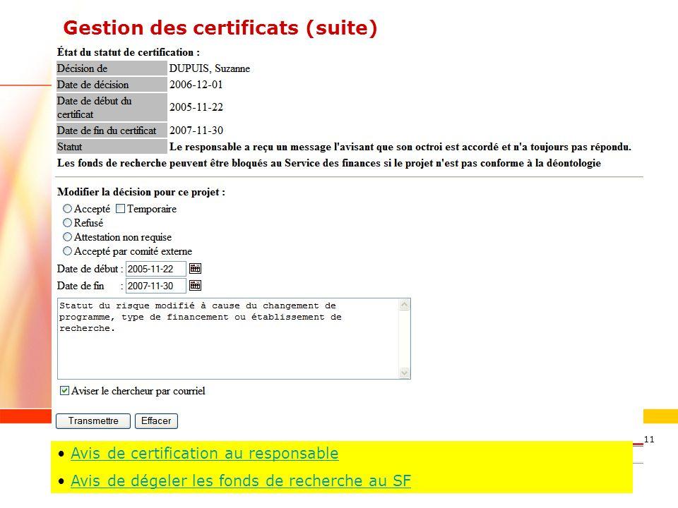 www.ulaval.ca 11 Gestion des certificats (suite) Avis de certification au responsable Avis de dégeler les fonds de recherche au SF