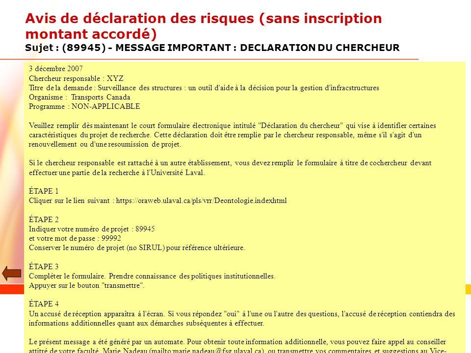 www.ulaval.ca 14 Avis de déclaration des risques (sans inscription montant accordé) Sujet : (89945) - MESSAGE IMPORTANT : DECLARATION DU CHERCHEUR 3 d
