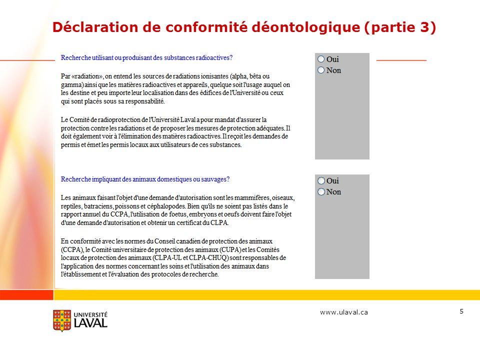 www.ulaval.ca 5 Déclaration de conformité déontologique (partie 3)