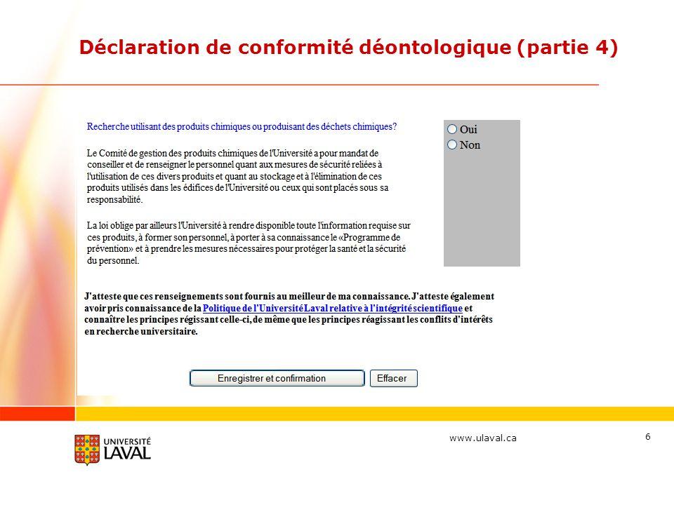 www.ulaval.ca 17 Avis de geler les fonds RCH au SF Sujet : Certification déontologique d un projet SIRUL (73019) Le certificat de déontologie a été refusé pour le projet SIRUL mentionné ci-dessous.